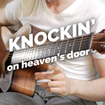 Knockin' on Heaven's Door - Bob Dylan