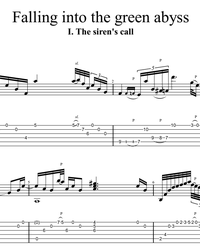 "Sheet music, tabs for guitar. ""The Siren's Call"" from suite ""Falling Into the Green Abyss"" (part 1)."