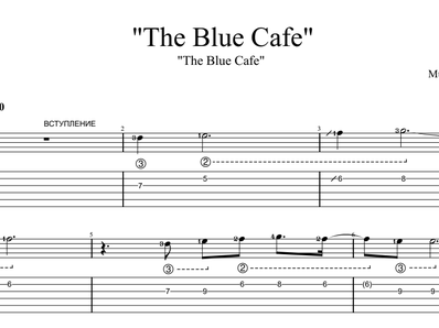 Sheet music, tabs for guitar. The Blue Cafe