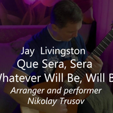 Whatever Will Be, Will Be (Que Sera, Sera) - Jay Livingston