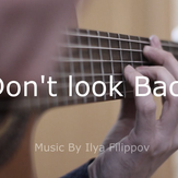 Don't look Back - Ilya Filippov